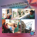 Matteo Wants to See What's Next: A True Story Promoting Inclusion and Self-Determination (Bilingual: English / French) (Written by Jo Meserve Mach & Vera Lynne Stroup-Rentier)