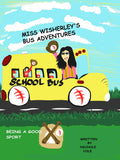 Miss Wisherley's Bus Adventures: Being a Good Sport (Volume 4) (Written and illustrated by Nichole A Cole)