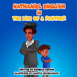 Nathaniel English in Life of a Panther (written by Michelle Person, illustrated by Kaustuv Brahmachari)