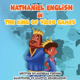 Nathaniel English in The King of Video Games (Written by Michelle Person; Illustrated by Kaustuv Bahmachari)