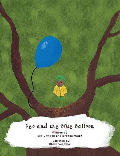 Neo and the Blue Balloon (Written by Brenda Major & Mia Dawson; Illustrated by Chloe Vecellio)