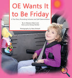 OE Wants It to Be Friday: A True Story Promoting Inclusion and Self-Determination (Bilingual: English/ Spanish) (Written by Jo Meserve Mach & Vera Lynne Stroup-Rentier)