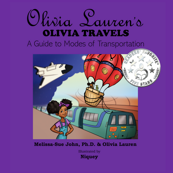 Olivia Lauren's Olivia Travels: A Guide to Modes of Transportation (Volume 3) (Written by Melissa-Sue John & Olivia Lauren; Illustrated by Niquey)