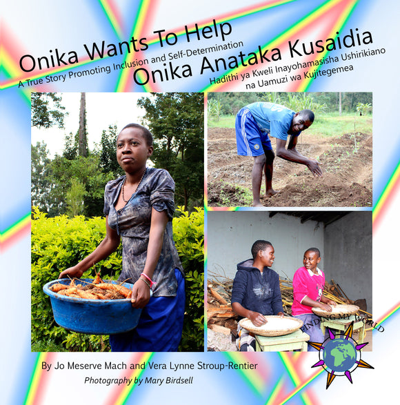 Onika Wants To Help: A True Story Promoting Inclusion and Self-Determination (Bilingual: English / Swahili) (Written by Jo Meserve Mach & Vera Lynne Stroup-Rentier)