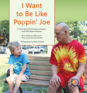 I Want to Be Like Poppin' Joe: A True Story Promoting Inclusion and Self-Determination (Bilingual: English/ Spanish) (Written by Jo Meserve Mach & Vera Lynne Stroup-Rentier)