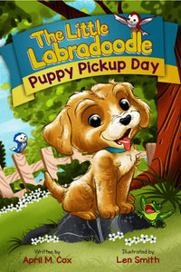 Puppy Pickup Day (Written by April M. Cox; Illustrated by Smith Len)