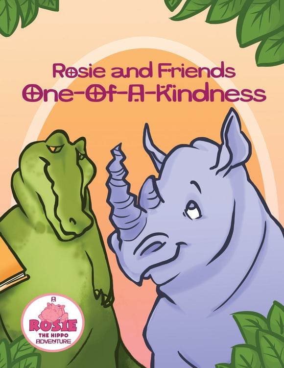 Rosie and Friends: One Of A Kindness (Written by Helen C Hipp; Illustrated by Taryn L Cozzy)