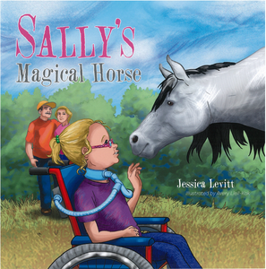 Sally's Magical Horse (Written by Jessica Levitt; Illustrated by Avery Leill-Kok)