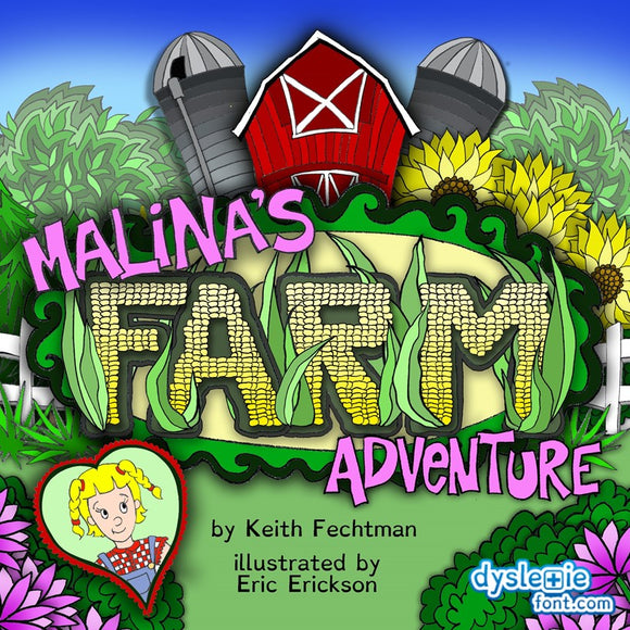 Malina's Farm Adventure (Written by Keith Fechtman; Illustrated by Eric Erickson)
