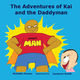 The Adventures of Kai and The Daddyman (Written by Michelle Person; Illustrated by Cameron Smith)