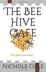 The Bee Hive Cafe (Written and illustrated by Nichole A Cole)