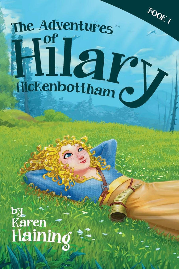 The adventures of Hilary Hickenbottham (Written by Karen Haining; Illustrated by Rowin Agarao)