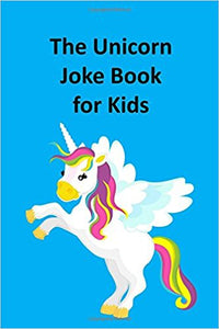 The Illustrated Unicorn Joke Book for Kids (by Rich Linville)