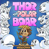 Thor The Polar Boar (Written and illustrated by Baruch Inbar)