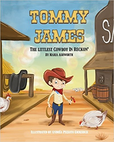 Tommy James The Littlest Cowboy In Reckon (Written by Maria Ashworth; Illustrated by )