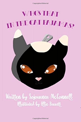 Who's That in the Cat Pajamas? (The Dolcey Series - Volume 1) (Written  by Sojourner McConnell; Illustrated by Ellie Barrett)