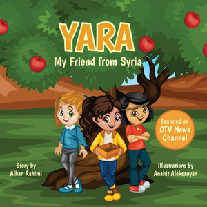Yara My Friend from Syria (Written by Alhan Rahimi; Illustrated by Anahit Aleksanyan)