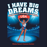 I Have Big Dreams: Rianna Dreams of Competing in the Olympics (Written by Rianna Facey & Tywanna Gardner)