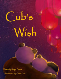 Cub's Wish (by Angie Flores  (Author), Yidan Yuan (Illustrator))
