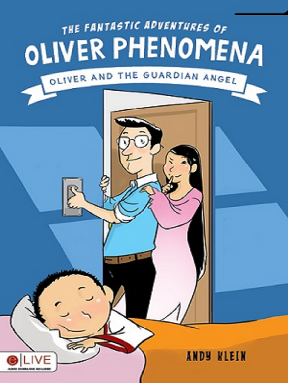 The Fantastic Adventures of Oliver Phenomena: Oliver and the Guardian Angel