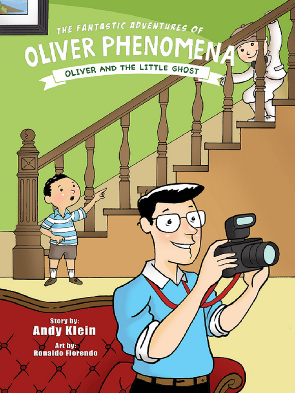 The Fantastic Adventures of Oliver Phenomena: Oliver and the Little Ghost
