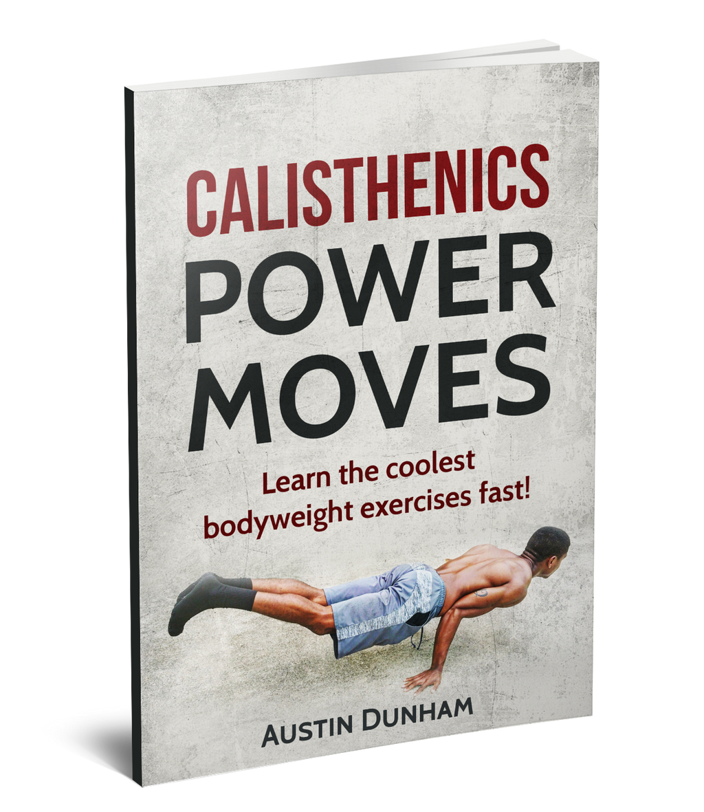 Calisthenics Power Moves E-Book - AD Workout