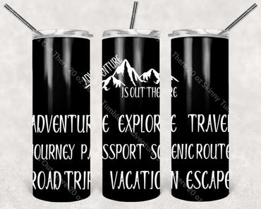 Adventure Is Out There 20 Oz Skinny Tumbler