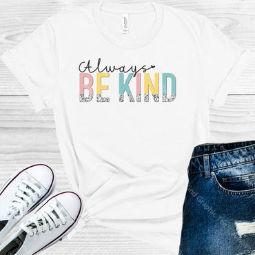 Always Be Kind Graphic Tee Graphic Tee