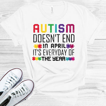 Autism Doesnt End In April Graphic Tee Graphic Tee
