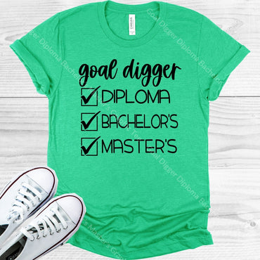 Goal Digger Diploma Bachelors Masters Graphic Tee Graphic Tee