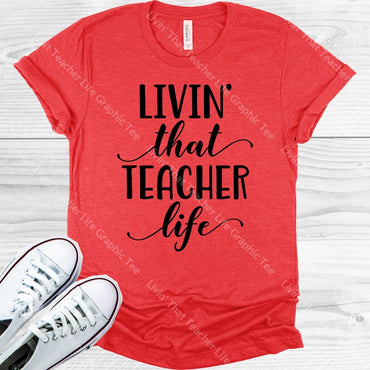 Livin That Teacher Life Graphic Tee Graphic Tee