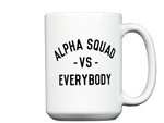 Alpha Squad vs. Everybody Coffee Mug