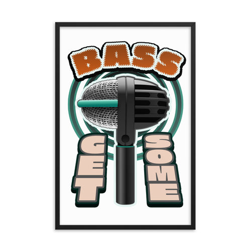 Bass. Get Some. Framed Poster