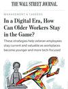In a Digital Era, How Can Older Workers Stay in the Game? - The Wall Street Journal