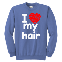 I Love My Hair Swearshirt (Youth Sizes)