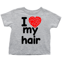 I Love My Hair Shirt (Toddler Sizes)