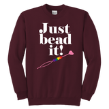 Just Bead It! Swearshirt (Youth Sizes)