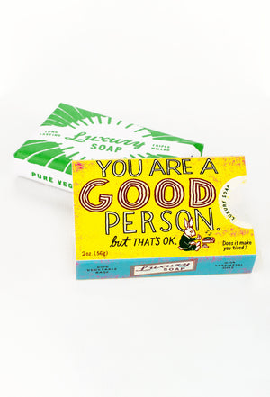 You are a good person luxury soap blue q