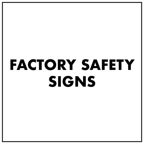 Factory Safety Signs