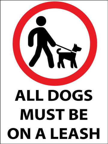 All Dogs Must Be On A Leash Sign
