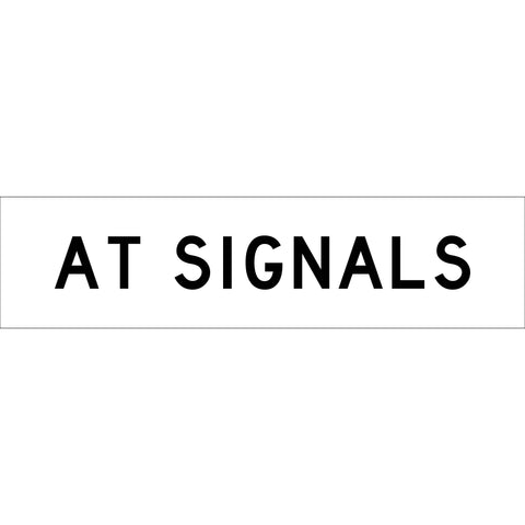 At Signals Long Skinny Multi Message Reflective Traffic Sign