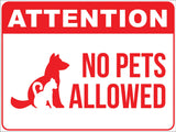 Attention No Pets Allowed Sign