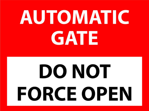 Automatic Gate Do Not Force Open Sign