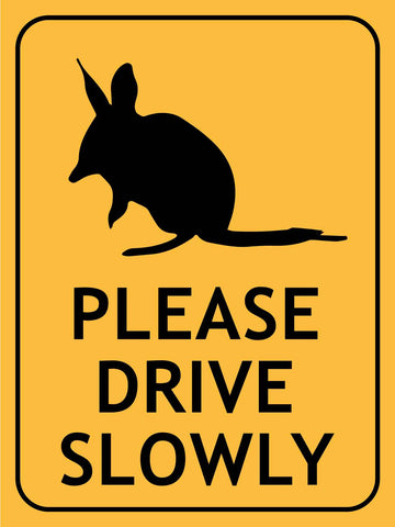 Bandicoot Please Drive Slowly Sign