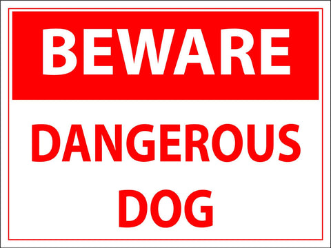 Beware Dangerous Dog Sign