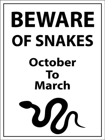 Beware Of Snakes October To March Sign