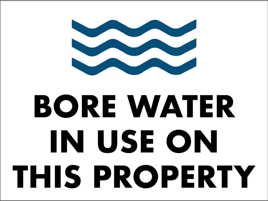 Bore Water In Use On This Property Sign