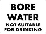 Bore Water Not Suitable For Drinking Sign