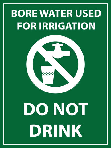 Bore Water Used For Irrigation Do Not Drink Sign