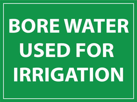 Bore Water Used For Irrigation Sign